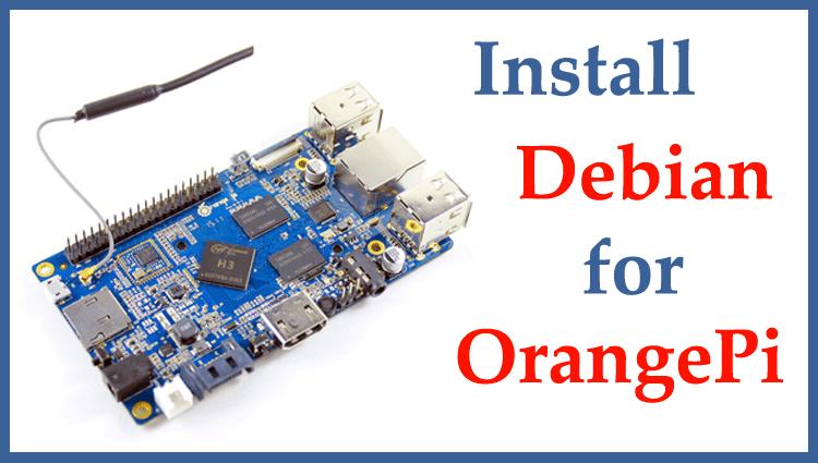 Установка Debian на мини сервер Orange Pi